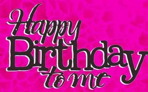 Happy_Birthday_To_Me1
